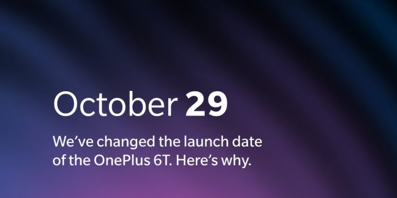 OnePlus 6T - launch moved